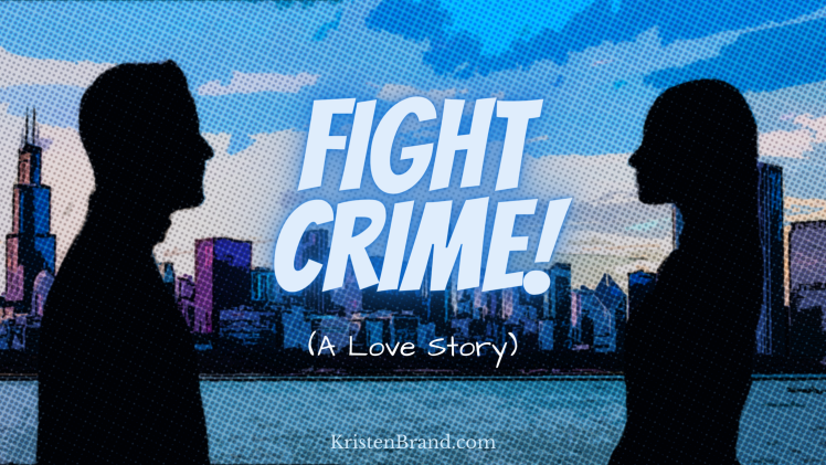 Fight Crime! (A Love Story) Blog Banner