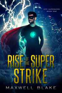 Rise of the Super Strike