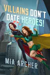 Villains Don't Date Heroes! Cover