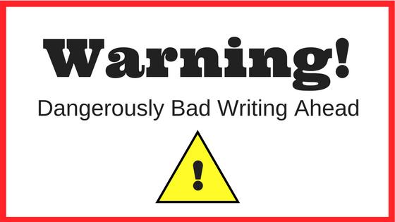 Bad Writing Warning