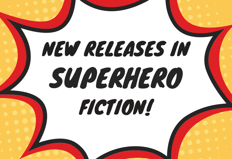 New Superhero Fiction (July 2018)