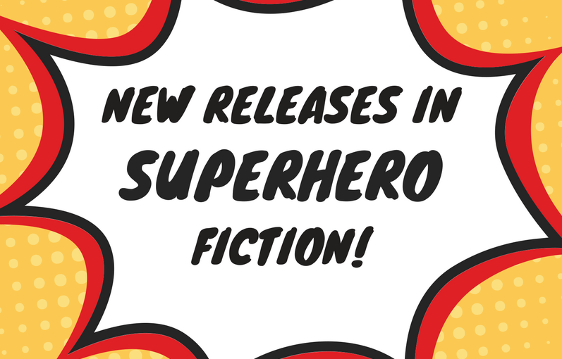 New Superhero Fiction Releases (April 2018)