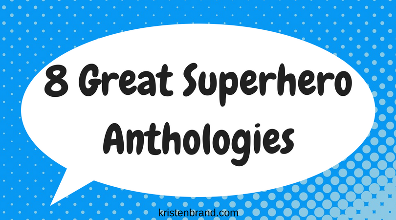8 Great Superhero Anthologies