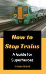 How to Stop Trains Cover