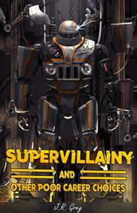 Supervillainy and Other Poor Career Choices Cover