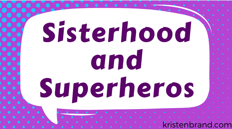 Sisterhood and Superheroes