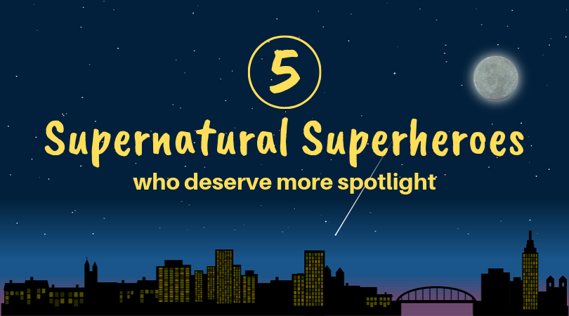 5 Supernatural Superheroes who Deserve more Spotlight