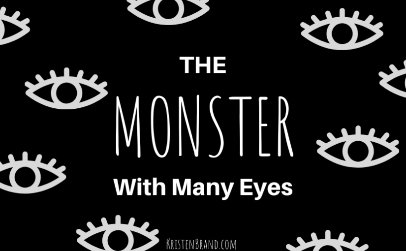 Short Story: The Monster with ManyEyes