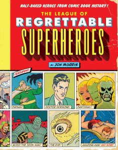 The League of Regrettable Superheroes Cover