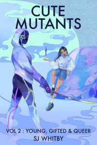 Cover of superhero novel Cute Mutants Vol 2: Young, Gifted & Queer