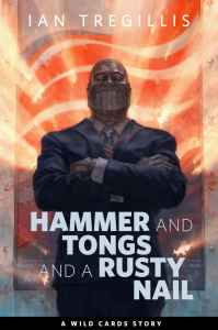 Book cover for superhero short story Hammer and Tongs and a Rusty Nail showing a metal man in a tailored suit