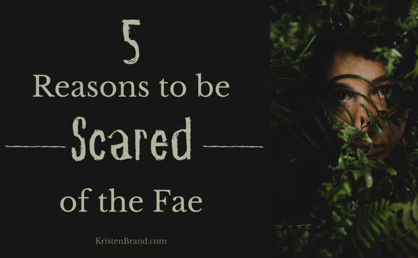 Banner for Reasons to be Scared of the Fae.